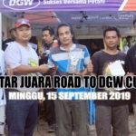 Daftar Juara Road To DGW Cup 2 Minggu, 15 September 2019