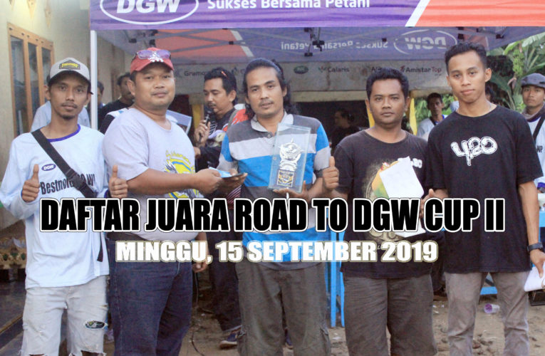 Daftar Juara Road To DGW Cup 2 Minggu, 15 September 2019
