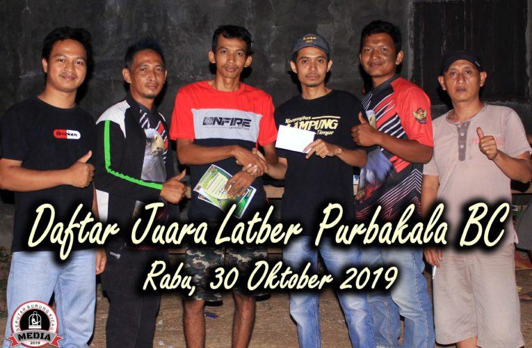 Daftar Juara Latber PURBAKALA BC – Rabu, 30 Oktober 2019