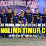 Daftar Juara PANGLIMA TIMUR CUP - Minggu, 20 Oktober 2019