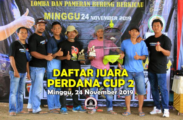 Daftar Juara PERDANA CUP 2 – Minggu, 24 November 2019