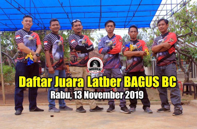 Daftar Juara Latber BAGUS BC – Rabu, 13 November 2019