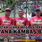 Daftar Juara Mega Latpres WANA KAMBAS BC Minggu, 8 Maret 2020
